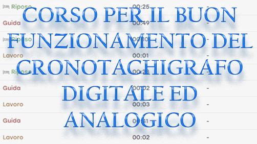 CORSO PER IL BUON FUNZIONAMENTO DEL CRONOTACHIGRAFO DIGITALE ED ANALOGICO